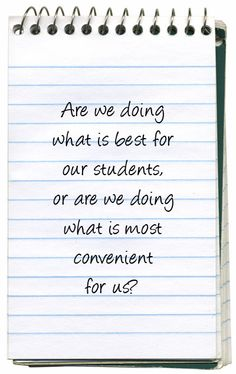 Are we doing what is best for our students, or are we doing what is most convenient or us? Think about it. and if its the latter then maybe you need to think about a new career! School Leadership, Educational Leadership, School Counseling, Educational Thoughts, Leadership Quotes, Great Quotes, Inspirational Quotes, Simple Quotes, Teaching Quotes