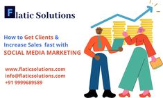 How to Get Clients & Increase Sales fast with SOCIAL MEDIA MARKETING. www.flaticsolutions.com info@flaticsolutions.com +91 9999689589 Best Web Development Company, How To Get Clients, Increase Sales, Social Media Marketing