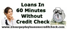Loans In 60 Minutes Without Credit Check - 1 Hour Payday Loans No Credit Check