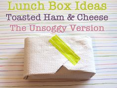 Lunch Box Ideas for Kids: The toasted Sandwich that won't go soggy