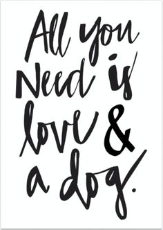All You Need Is Love And A Dog...Isn't this the truth? Our dog's give us so much love. This stylish print will add heart and soul to any space. Now at Trendypet.com