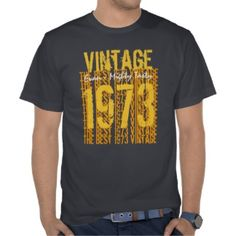 40th Birthday Gift Best 1973 Vintage V503 T Shirts