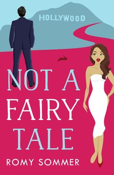 New 2019 cover for 'Not a Fairy Tale', contemporary Hollywood romance novel from Romy Sommer