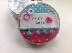 4 Embroidery Hoop Art - pretty fabric door sign, wall decor. Personalised, made to order