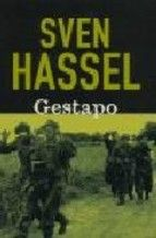 Sven Hassel. Gestapo. http://elmeuargus.biblioteques.gencat.cat/search~S146*cat/?searchtype=X&searcharg=a%3A%28hassel%29+and+%28gestapo%29&searchscope=146&sortdropdown=-&SORT=D&extended=0&SUBMIT=Cerca&searchlimits=&searchorigarg=Xa%3A%28hassel%29+and+%28comi*%29%26SORT%3DD