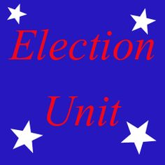 Presidential election unit study