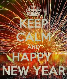 KEEP CALM AND HAPPY NEW YEAR