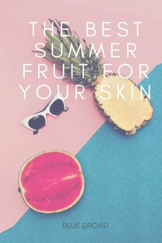 There's tons of delicious fruits and vegetables available during the summer that can create wonders on your plate and for your body. The best part? A handful of them are absolutely amazing for your skin! Learn all about these magic gifts from Mother Nature and their benefits below. #blueorchidcollection #summerskincareroutine #naturalskincare #organicskincarebrand