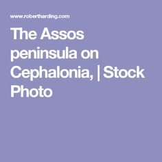 The Assos peninsula on Cephalonia, | Stock Photo