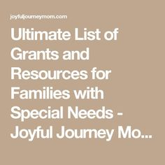 Ultimate List of Grants and Resources for Families with Special Needs - Joyful Journey Mom