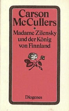 Madame Zilensky und der König von Finnland : Erzählung von Carson McCullers | LibraryThing