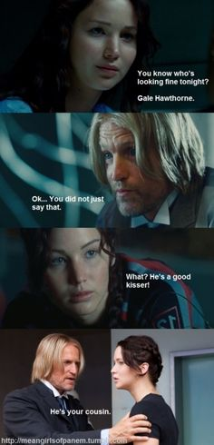 Hunger games/Mean Girls: He's your cousin...