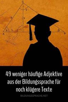 49 less common adjectives from the educational language for even smarter texts - Educational language surrounds us. She lives in newspapers, books, magazines and on relevant TV pro - E-mail Marketing, Quotes And Notes, German Language, Some Words, Good To Know, About Me Blog, Knowledge, Tv Sendungen, Study