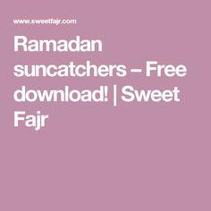Ramadan suncatchers – Free download! | Sweet Fajr