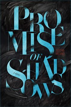 Promise of Shadows by Justina Ireland; cover art by Luke Lucas (Simon & Schuster Books for Young Readers / March 2014)