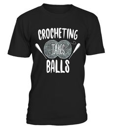 """# Crocheting Takes Balls Funny Pun Knitting Sewing Mom T-shirt .  Special Offer, not available in shops      Comes in a variety of styles and colours      Buy yours now before it is too late!      Secured payment via Visa / Mastercard / Amex / PayPal      How to place an order            Choose the model from the drop-down menu      Click on """"Buy it now""""      Choose the size and the quantity      Add your delivery address and bank details      And that's it!      Tags: Crocheting takes tons…"""