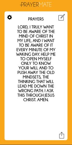Pray for Lord, I truly want to be aware of the mind of Christ in my life, and I want to be aware of it every minute of my waking day. Help me to open myself only to know Your will and to push away the old mindsets, the thinking that will lead me down the wrong path. I ask this through Jesus Christ. Amen. today with @PrayerMate http://app.prayermate.net/