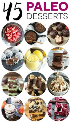 45 easy recipes for Paleo desserts to satisfy that sweet tooth. Dairy free, refined sugar free, and grain free never looked better!