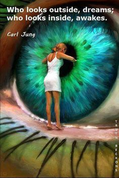 """Who looks outside, DREAMS; who looks inside, AWAKES"" Carl Jung #quote"