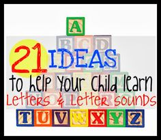 21 Ideas to Help Your Child Learn Letters and Letter Sounds - My Life in Verbs
