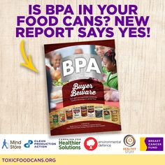 NEW REPORT finds #BPA in 67% of food cans tested. Find out if this chemical is lurking in your pantry. #ToxicFoodCans #cansnotcancer #bpa #breastcancer #cancer