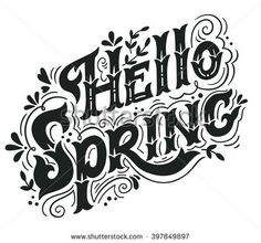 Hello spring. Hand drawn vintage lettering with floral decoration elements. This illustration can be used as a print on t-shirts and bags, stationary or as a poster.