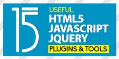 Useful HTML5, JavaScript Tools and jQuery Plugins #html5 #javascript #jquery
