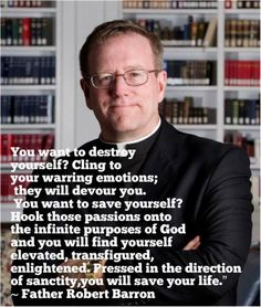 Fr. Robert Barron is one of my favorite people in the whole world. Such an intelligent man.  Ditto!!
