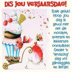 Hoop jou dag is gevul met net die mooiste, soetste en lekkerste oomblikke! Geniet 'n 'amazing' dag vol glimlaggies en liefde! Happy Birthday Tag, Happy Birthday Daughter, Birthday Tags, Happy Birthday Quotes, Man Birthday, Birthday Wishes Flowers, Bday Cards, Happy B Day, Birthday Pictures