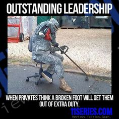 When privates think a broken foot will get them out of extra duty Military Jokes, Army Humor, Army Life, Military Life, Marine Corps Humor, Marine Memes, My Marine, Armed Forces, I Laughed