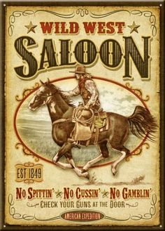 """American Expedition® x """"Wild West Saloon. Flash back to the days of the Wild West with this tin sign. Western Saloon, Western Film, Western Signs, Western Theme, Western Art, Old West Saloon, Wild West Party, Wild West Theme, Pin Ups Vintage"""