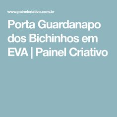 Porta Guardanapo dos Bichinhos em EVA   Painel Criativo