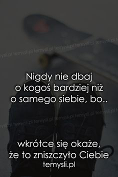 Szeroko pojęty wellness, czyli co znaczy dbać o siebie? Love Me Quotes, Daily Quotes, True Quotes, Motivational Quotes, Inspirational Quotes, Magic Words, Wisdom Quotes, Wise Words, Favorite Quotes