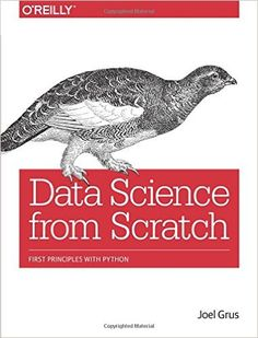 Data Science from Scratch: First Principles with Python: Joel Grus: 9781491901427: Amazon.com: Books