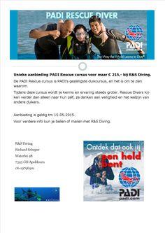 Unieke aanbieding PADI Rescue cursus voor maar € 215,- bij R&S Diving.  De PADI Rescue cursus is PADI's gezelligste duikcursus, en het is om te zien waarom.  Tijdens deze cursus wordt je kennis en ervaring steeds groter. Rescue Divers kijken verder dan alleen naar hun zelf, ze denken aan veiligheid en het welzijn van andere duikers.  Aanbieding is geldig tm 15-05-2015.  Voor verdere info kun je bellen of mailen met R&S Diving.  Deze aanbieding geld niet in combinatie met andere aanbiedingen.
