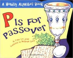 Amazon.com: P is for Passover (Holiday Alphabet Books) (9780843102383): Tanya Lee Stone, Margeaux Lucas: Books