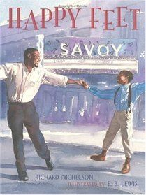 Happy Feet The Savoy Ballroom Lindy Hoppers and Me. Author: Richard Michelson