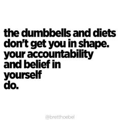 The dumbbell doesn't lift itself and the salad doesn't eat itself.it takes accountability to your word and belief in what you stand for. Change always starts from within. Health Motivation, Weight Loss Motivation, Monday Motivation, Motivation Inspiration, Fitness Inspiration, Positive Inspiration, Workout Motivation, Fitness Quotes, Fitness Tips