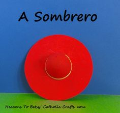 Make a sombrero hat or a SATURNO hat in 10 minutes! The crown is made from an Easter-egg half. The brim is made form cardboard. HEAVENS TO BETSY! CATHOLIC CRAFTS. COM