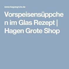Vorspeisensüppchen im Glas Rezept | Hagen Grote Shop