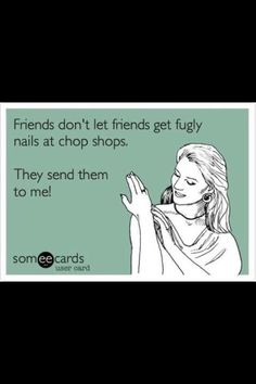 Search results for 'phony' Ecards from Free and Funny cards and hilarious Posts Nail Memes, Nail Quotes, Words Quotes, Sayings, Salon Quotes, Happy Nurses Week, Jamberry Nail Wraps, Best Phone, Nail Shop