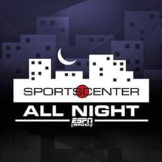SportsCenterAllNight   @SCAllNight    From expert analysis, informative interviews, electrifying highlights and breaking news, this is SportsCenter AllNight on ESPN Radio and http://ESPNRadio.com    Bristol, CT      ESPNRadio.com