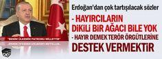 Erdoğan'dan çok tartışılacak sözler