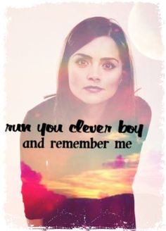 Run you clever boy, and remember me...  #DoctorWho #GoodbyeClara