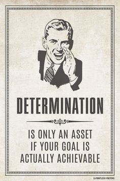 Determination Is Only An Asset Poster