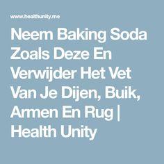 Neem Baking Soda Zoals Deze En Verwijder Het Vet Van Je Dijen, Buik, Armen En Rug | Health Unity