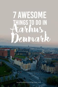7 Awesome Things to Do in Aarhus, Denmark I personally fell in love with Aarhus. I grew up in a big city and it's too much for me. Moving here is one of the best things I ever did. A city where it has a lively center, beautiful beaches, relaxing forests and interesting harbor, you wouldn't run out of things to do here.