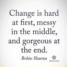 Change is Hard at First ....Follow @dreamosamm for amazing inspirational insights. #toptags @top.tags #marketing#entrepreneurship #grind #hustle #learn#education #lifequotes#quotestags #tumblrquotes#quoteoftheday #quotestagram#rituals#habits #habitformation #buildhabits#success #motivation #selfhelp#personalitydevelopment#motivationalquotes #instagramquotes #reachforstarts #star #acheivegoal #doubletap #likeforlike @dreamosamm #skillshare #skillshareclass