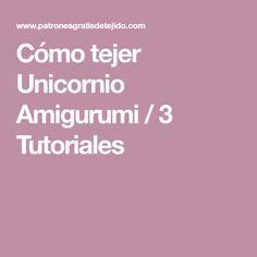Cómo tejer Unicornio Amigurumi / 3 Tutoriales Origami, Crochet Bebe, Corner, Community, Board, Baby Dolls, Log Projects, Pink, Knitting Charts