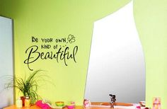 Be Your Own Kind of Beautiful Wall Decals